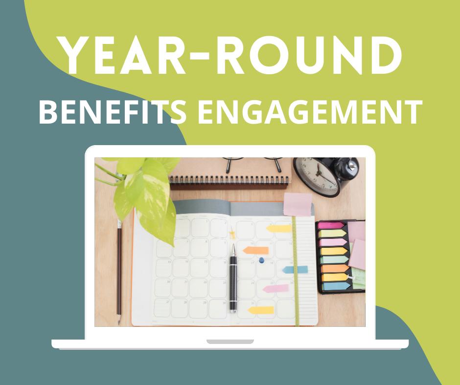 Exploring Year-Round Benefits Engagement
